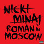 Nicki Minaj Roman In Moscow - Single
