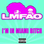 LMFAO &ndash; i'm in miami bitch