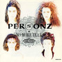 PERSONZ – NO MORE TEARS
