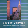 Secret Service – When The Hight Closes In
