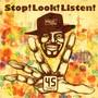 45 – Stop! Look! Listen!