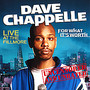 dave chappelle &ndash; For What It's Worth