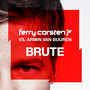 Ferry Corsten – Brute