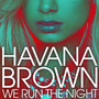 havana brown – We Run The Night