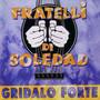 Fratelli di Soledad – Gridalo forte