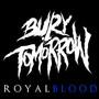 Bury Tomorrow – Royal Blood - Single