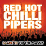 Red Hot Chilli Pipers – 2007 - Bagrock To The Masses