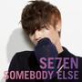 Se7en – Somebody Else