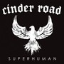 Cinder Road – Superhuman
