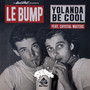 Yolanda Be Cool – Le Bump
