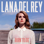 Lana Del Rey – Born To Die (Deluxe Version)