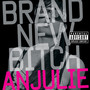 Anjulie &ndash; Brand New Bitch