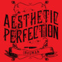 Aesthetic Perfection – Inhuman