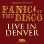 Panic! At The Disco – Live in Denver