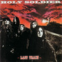 Holy Soldier – Last Train