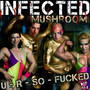 Infected Mushroom – U R So Fucked