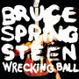 Bruce Springsteen &ndash; Wrecking Ball