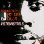J Dilla Yancey Boys (Instrumentals)