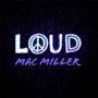 Mac Miller – Loud