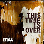 B1A4 &ndash; This Time Is Over
