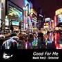 Naoki Kenji – Good For Me