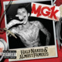 Machine Gun Kelly Half Naked & Almost Famous