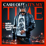 Ca$h Out – Ca$h Out - It's My Time
