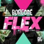 Borgore &ndash; Flex EP