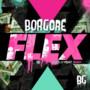 Borgore – Flex EP