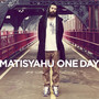 Matisyahu &ndash; One Day