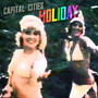 Capital Cities – Holiday