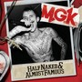 Machine Gun Kelly Half Naked & Almost Famous EP