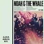 Noah and The Whale – L.I.F.E.G.O.E.S.O.N.