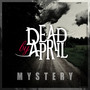 Dead By April &ndash; Mystery