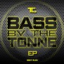 TC – Bass By The Tonne EP