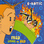 E-Rotic – Fred Come To Bed