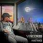 Vincenzo – La matrice