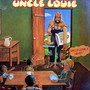 Uncle Louie – Uncle Louie's Here