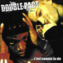 Double Pact &ndash; c'est comme la vie