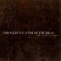 Through the Eyes of the Dead &ndash; The Scars of Ages