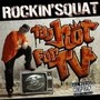 Rockin' Squat – TOO HOT FOR TV