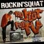 Rockin' Squat – TOO HOT FOR TV