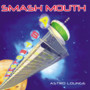 Smash Mouth &ndash; Astro Lounge