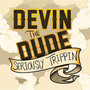 Devin The Dude &ndash; Seriously Trippin