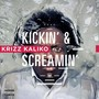 Krizz Kaliko – Kickin' And Screamin'