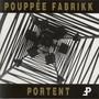 Pouppée Fabrikk – Portent
