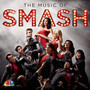 Smash Cast – The Music of SMASH (Soundtrack)