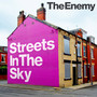 The Enemy – Streets in the Sky