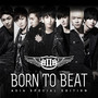 BtoB Born TO Beat (Asia Special Edition)