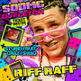 Riff Raff – Stupid Fruity Crazy Swag